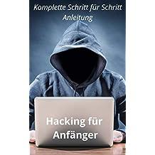 Hacken: eine gute Anleitung zum Erlernen von Hacking für Anfänger (German Edition)