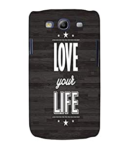 EPICCASE Love your life Mobile Back Case Cover For Samsung Galaxy S3 Neo (Designer Case)