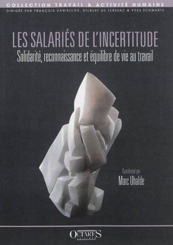 Les salariés de l'incertitude - Solidarité, reconnaissance et équilibre de vie au travail