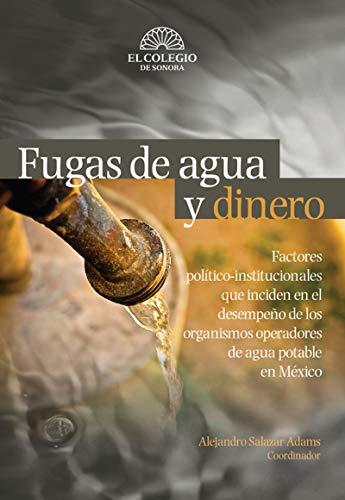 Fugas de agua y dinero por Alejandro Salazar
