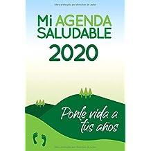 Mi agenda saludable 2020: Ponle vida a tus años   Agenda Diario Personal para Motivarte e Inspirarte con Frases   Aprende Como Cambiar tu Mente para ... Comida y Recetas    15,24 x 22,86 cm