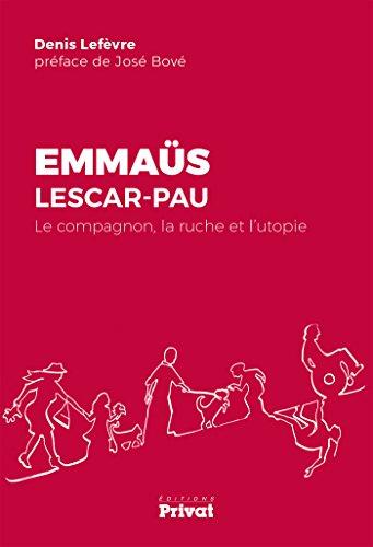 Emmaüs Lescar-Pau : Le compagnon, la ruche et l'utopie