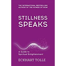 Stillness Speaks: Whispers of Now (The Power of Now, Band 3)