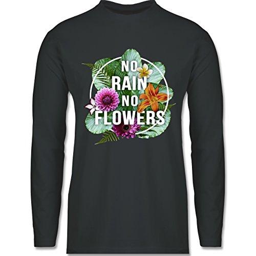 Blumen & Pflanzen - No Rain No Flowers - Longsleeve / langärmeliges T-Shirt für Herren Anthrazit