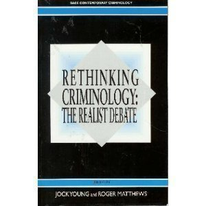 Rethinking Criminology: The Realist Debate (Sage Contemporary Criminology Series) (1992-03-09)