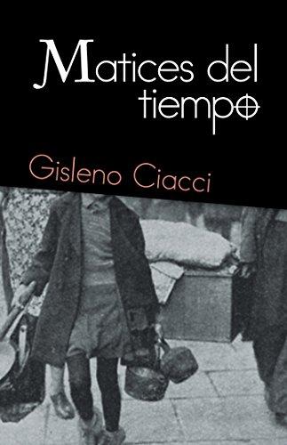 Matices Del Tiempo por Gisleno Ciacci