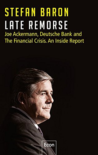late-remorse-joe-ackermann-deutsche-bank-and-the-financial-crisis-an-inside-report
