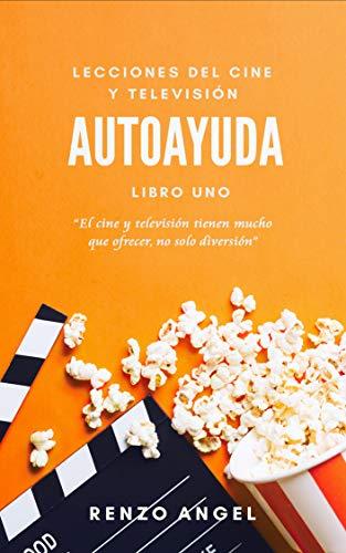 Autoayuda: Lecciones del Cine y Televisión N° 1 eBook: Giovanni ...