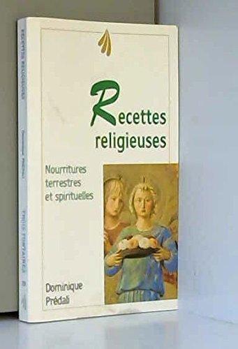 RECETTES RELIGIEUSES. Nourritures terrestres et spirituelles