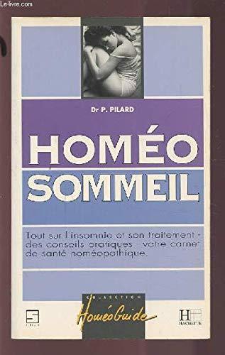 HOMEO SOMMEIL. Tout sur l'insomnie et son traitement, des conseils pratiques, votre carnet de santé homéopathique