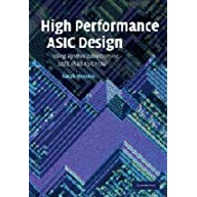 High Performance ASIC Design Hardback: Using Synthesizable Domino Logic in an ASIC Flow