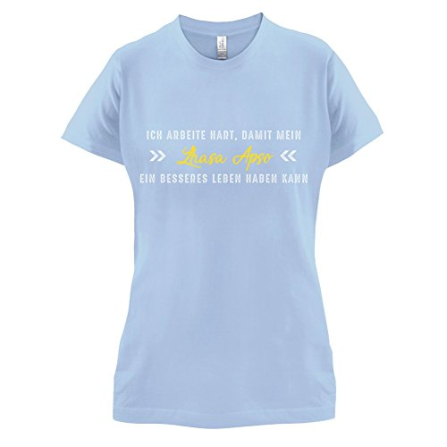 Ich arbeite hart, damit mein Lhasa Apso ein besseres Leben haben kann - Damen T-Shirt - 14 Farben Himmelblau