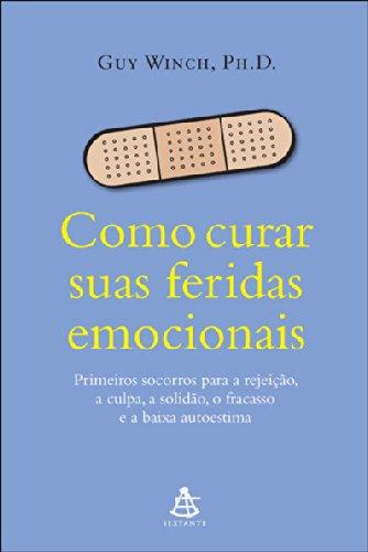 Como Curar Suas Feridas Emocionais (Em Portuguese do Brasil)