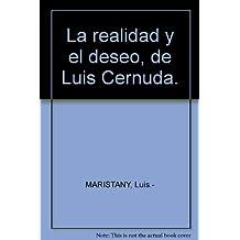 La realidad y el deseo, de Luis Cernuda. [Tapa blanda] by MARISTANY, Luis.-