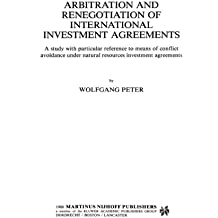 Arbitration and Renegotiation of International Investment Agreements:A Study with Particular Reference to Means of Conflict Avoidance under Natural ... (Journal of International Arbitration)
