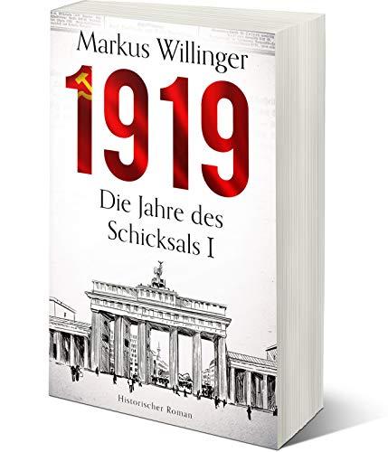 1919 - Historischer Roman (Die Jahre des Schicksals 1)