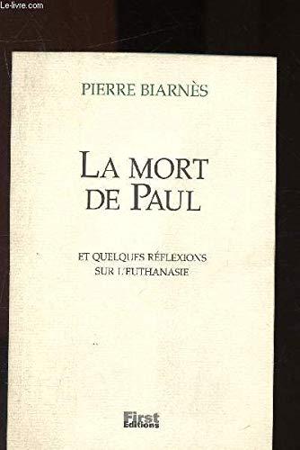 La mort de Paul et quelques reflexions sur l'euthanasie par Pierre Biarnes