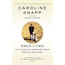 Pack of Two: The Intricate Bond Between People and Dogs (English Edition)