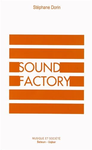 Sound Factory : Musique et logiques de l'industrialisation