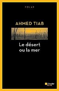 """Afficher """"Le désert ou la mer"""""""