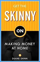 Get the Skinny on Making Money at Home by Duane Shinn (2006-08-01)