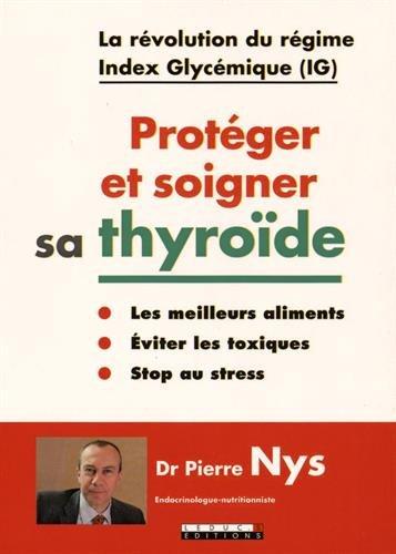 Protger et soigner sa thyrode : La rvolution du rgime Index Glycmique (IG)