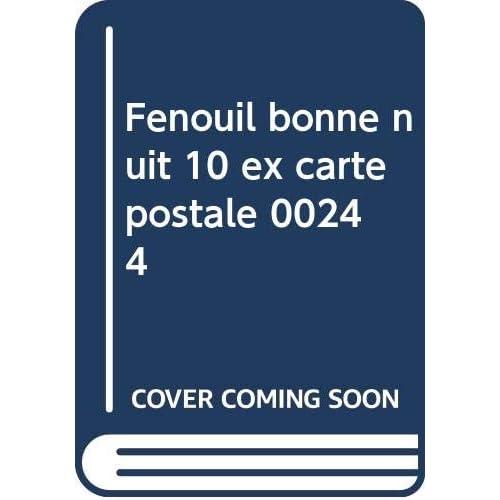 Fenouil bonne nuit 10 ex carte postale 00244