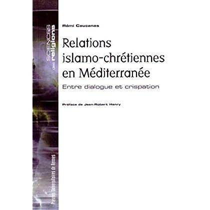 Relations islamo-chrétiennes en Méditerranée : Entre dialogue et crispation