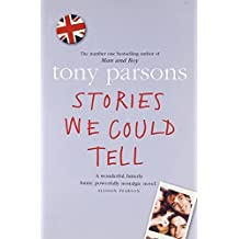 Stories We Could Tell by Tony Parsons (2008-08-04)