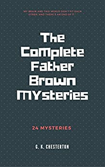 The Complete Father Brown Mysteries por G. K. Chesterton Gratis