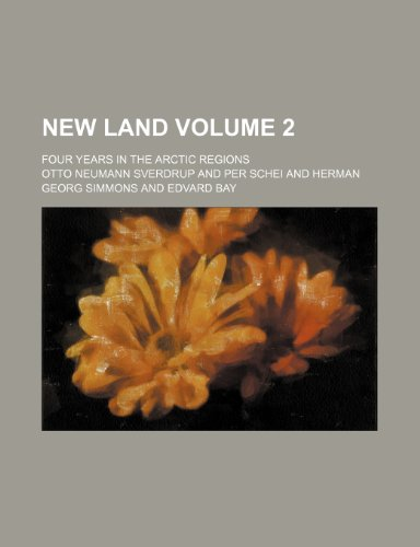 New land; four years in the Arctic regions Volume 2