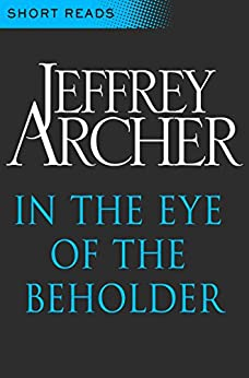 In the Eye of the Beholder (Short Reads) by [Archer, Jeffrey]