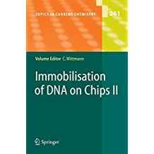 Immobilisation of DNA on Chips II (Topics in Current Chemistry) (v. 2) (2006-03-16)
