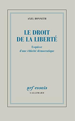 Le droit de la libert: Esquisse d'une thicit dmocratique