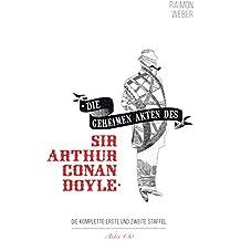 Die geheimen Akten des Sir Conan Doyle: Akten 1-10 Die komplette erste und zweite Staffel