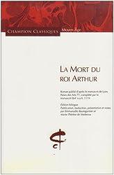 La Mort du roi Arthur : Roman publié d'après le manuscrit de Lyon, palais des Arts 77, complété par le manuscrit BnF Edition bilingue