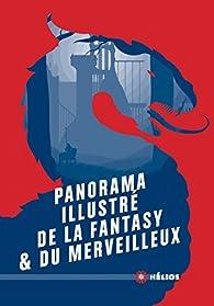 Panorama illustré de la fantasy et du merveilleux - 2018 par André-François Ruaud