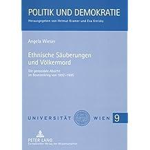 Ethnische Säuberungen und Völkermord: Die genozidale Absicht im Bosnienkrieg von 1992-1995 (Politik und Demokratie)