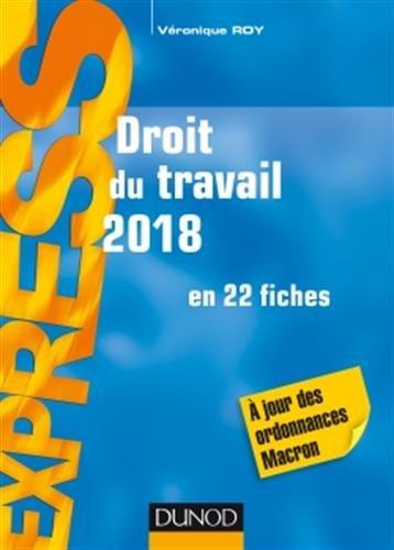 Droit du travail 2018 - 22e d. - en 22 fiches - A jour des ordonnances Macron