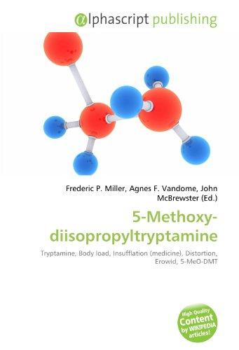 5-Methoxy-diisopropyltryptamine: Tryptamine, Body load, Insufflation (medicine), Distortion, Erowid, 5-MeO-DMT