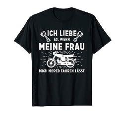 Ich liebe meine Frau wenn sie mich Moped fahren lässt Shirt T-Shirt