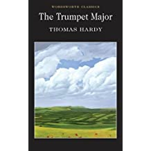 The Trumpet-Major (Wordsworth Classics)