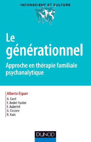 Le générationnel - Approche en thérapie familiale psychanalytique
