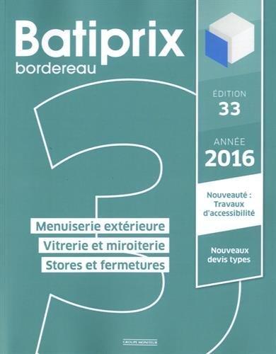 Batiprix 2016 : Volume 3, Menuiserie extérieure, Vitrerie et miroiterie, Stores et fermetures por Le Moniteur éditions