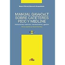 Manual GAVeCeLT sobre catéteres  PICC y MIDLINE: Indicaciones, inserción, mantenimiento y gestión (Italian Edition)