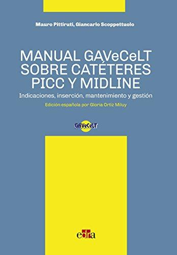 Manual Gavecelt Sobre Catéteres  Picc Y Midline: Indicaciones, Inserción, Mantenimiento Y Gestión por Mauro Pittiruti epub