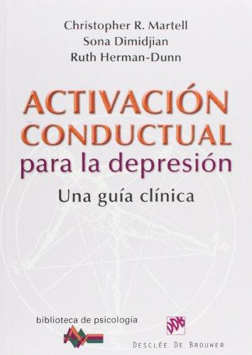 Activación conductual para la depresión: Una guía clínica (Biblioteca de Psicología) por Christopher Martell