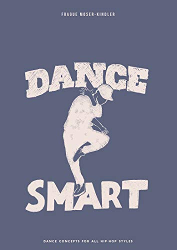 Dance Smart: Dance Concepts for all Hip Hop Styles (English ...