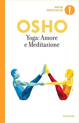 Yoga: amore e meditazione (Yoga: la via dellintegrazione ...