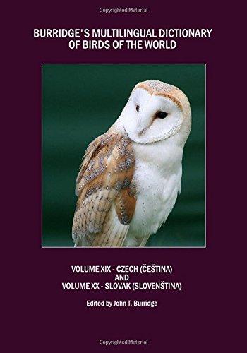 Burridge's Multilingual Dictionary of Birds of the World: Czech (Cestina) Volume XIX